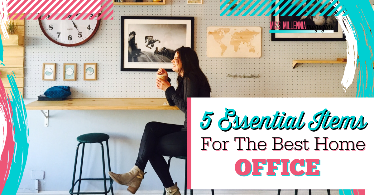 5 Essential Items For The Best Home Office