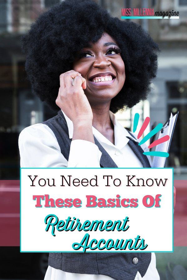 You Need To Know These Basics of Retirement Accounts