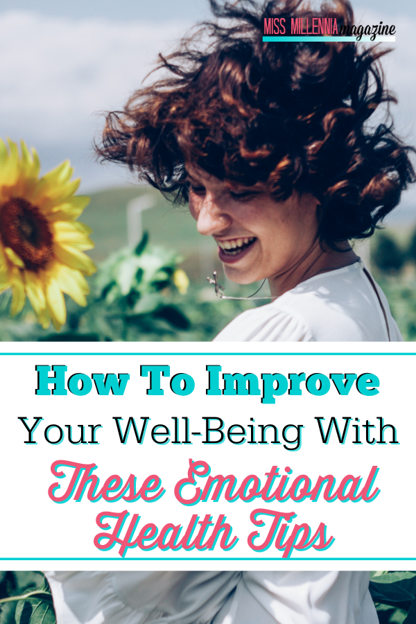 How To Improve Your Well-Being With These Emotional Health Tips