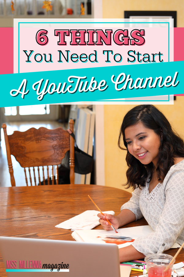 5 Things You Need To Start A YouTube Channel