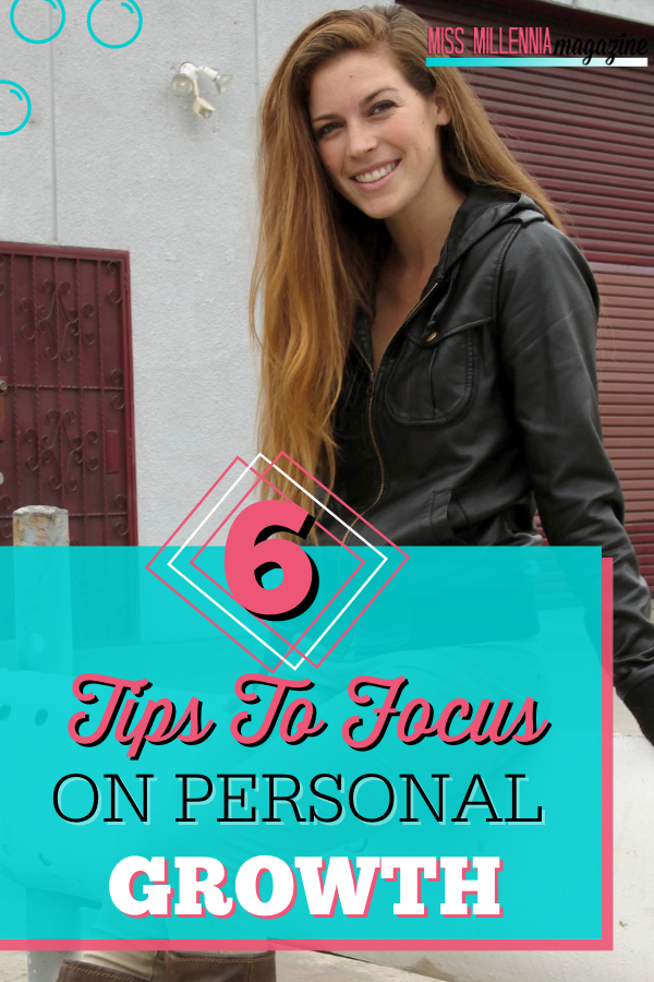 6 Tips To Focus On Personal Growth