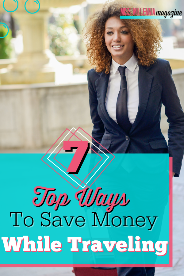 7 Top Ways to Save Money While Traveling