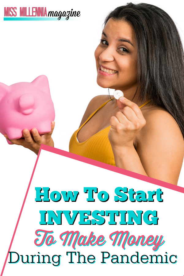 How To Start Investing To Make Money During The Pandemic