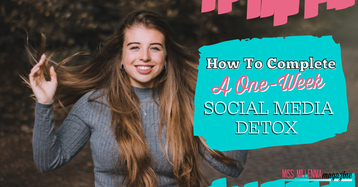 How to Complete A One-Week Social Media Detox