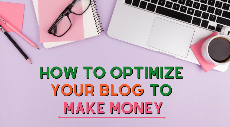 How To Optimize Your Blog To Make Money Course