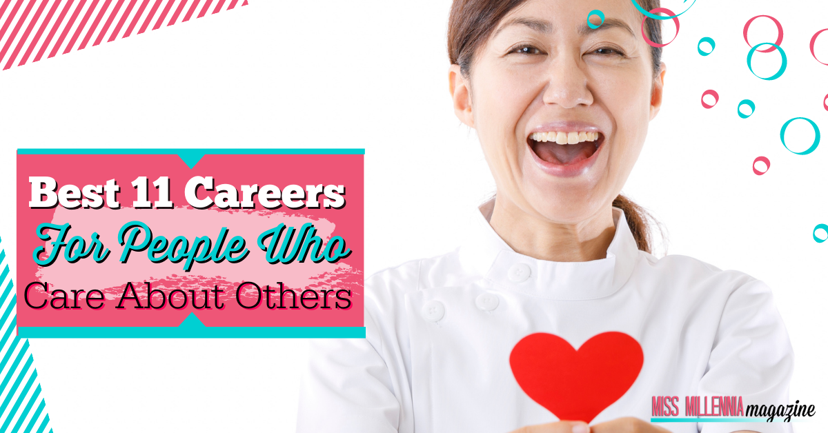 Best 11 Careers For People Who Care About Others