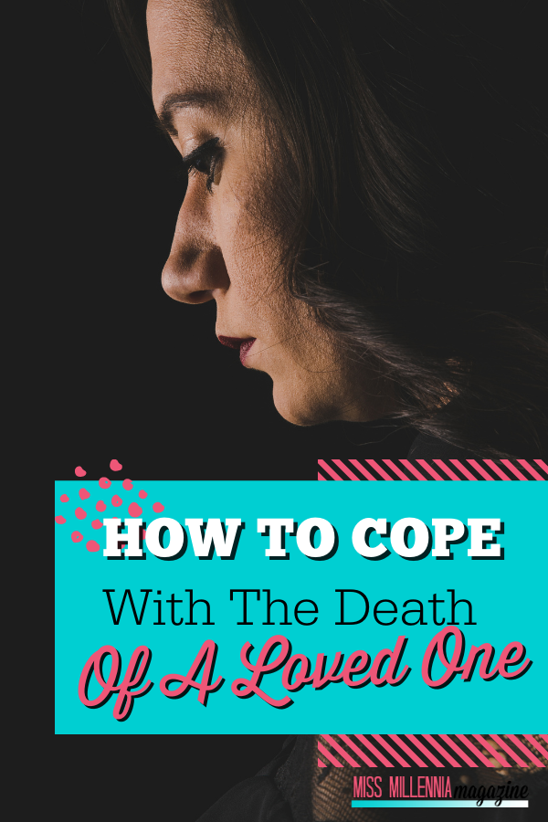 How To Cope With The Death Of A Loved One