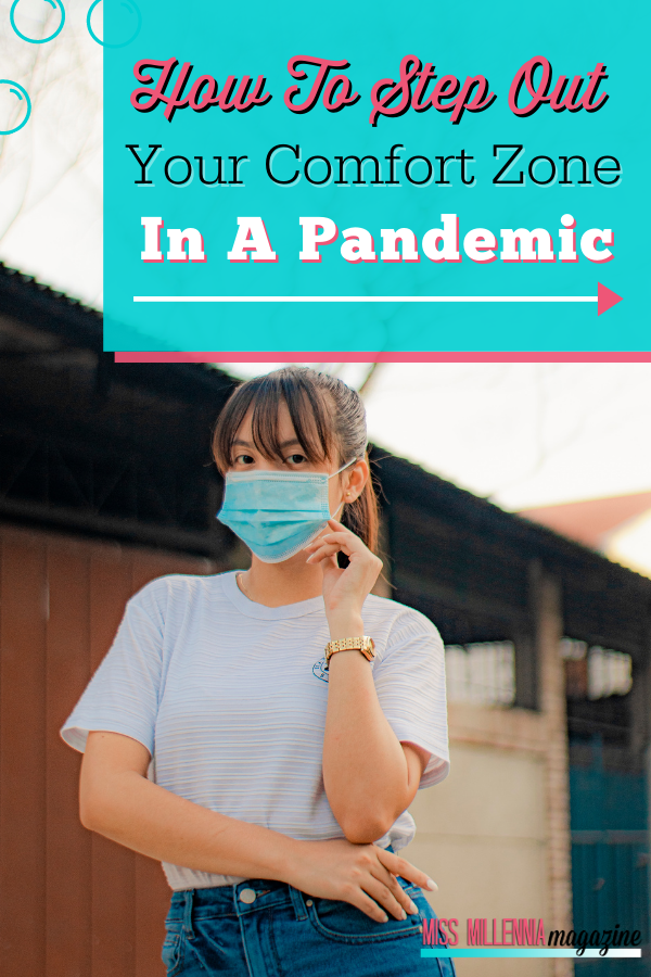 How To Step Out Of Your Comfort Zone In A Pandemic