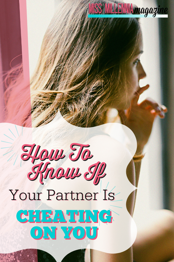 How To Know If Your Partner Is Cheating On You