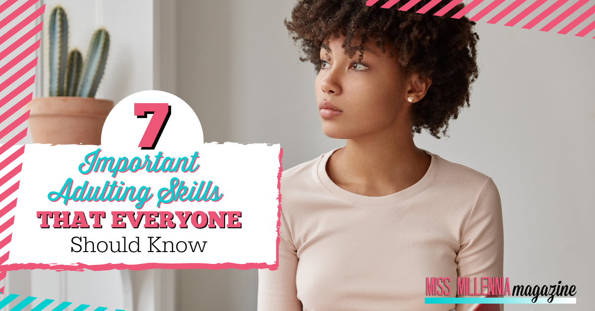 7 Important Adulting Skills That Everyone Should Know