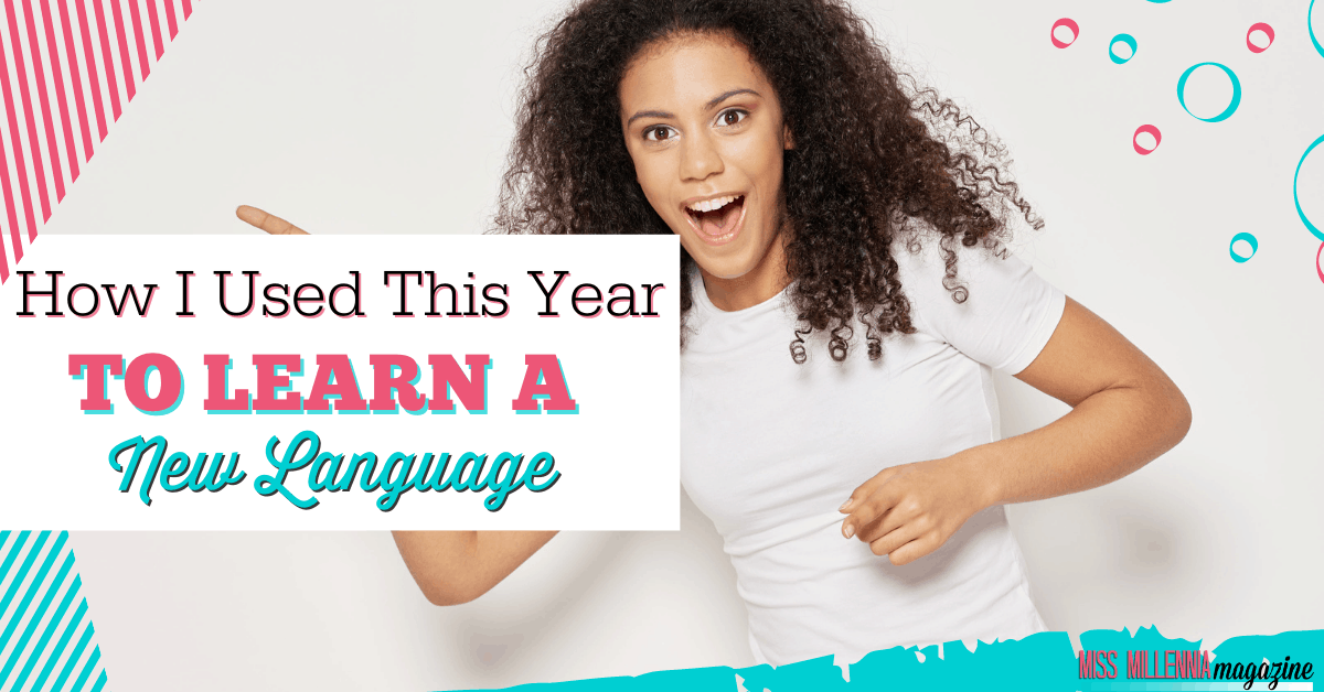 How I Used This Year To Learn A New LanguageHow I Used This Year To Learn A New Language