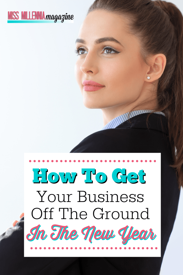 How To Get Your Business Off The Ground In The New Year