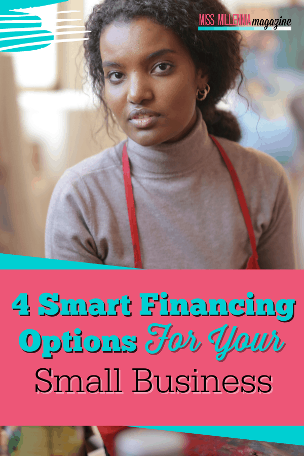 4 Smart Financing Options For Your Small Business