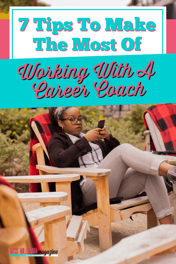 7 Tips To Make The Most Of Working With A Career Coach