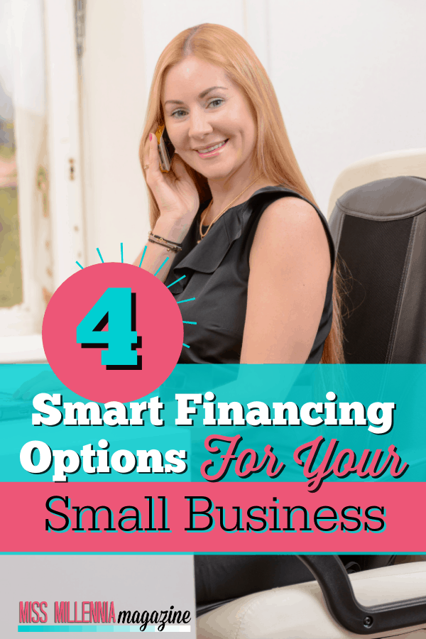 4 Smart Financing Options For Your Small Businesses