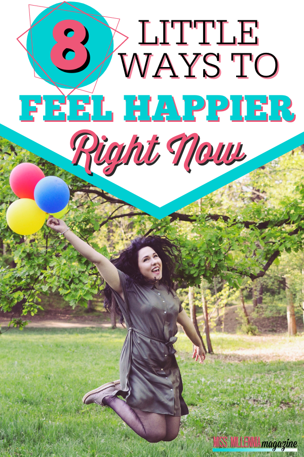 8 Little Ways To Feel Happier Right Now