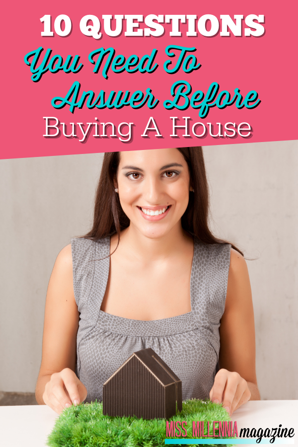 10 Questions You Need To Answer Before Buying A House