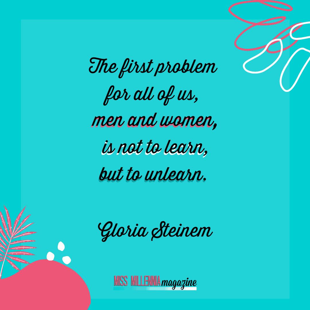 Gloria Steinem social justice quotes