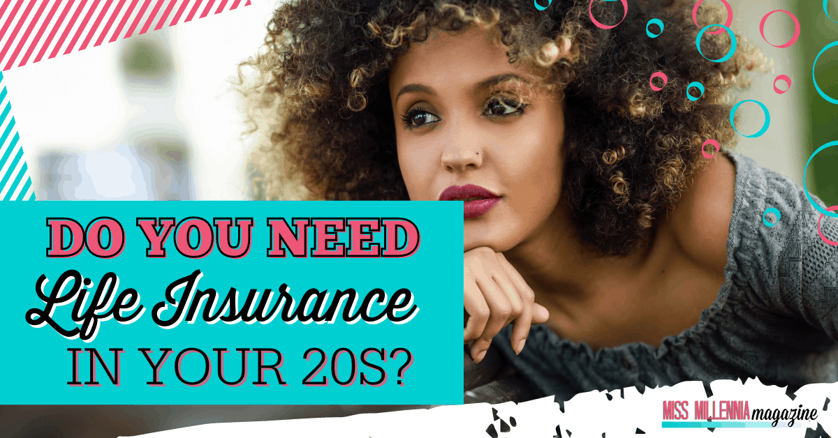 Do You Need Life Insurance In Your 20s?