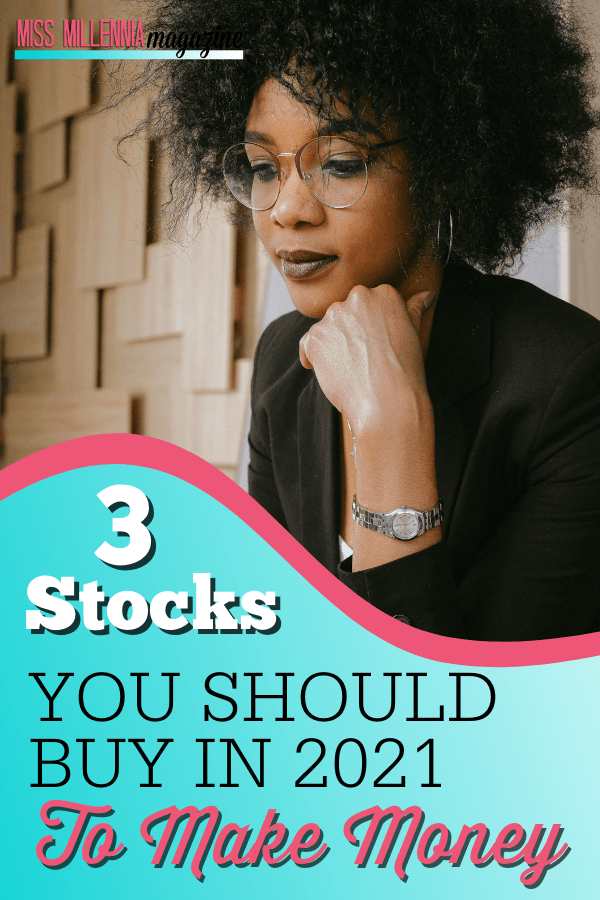 3 Stocks You Should Buy In 2021 To Make Money