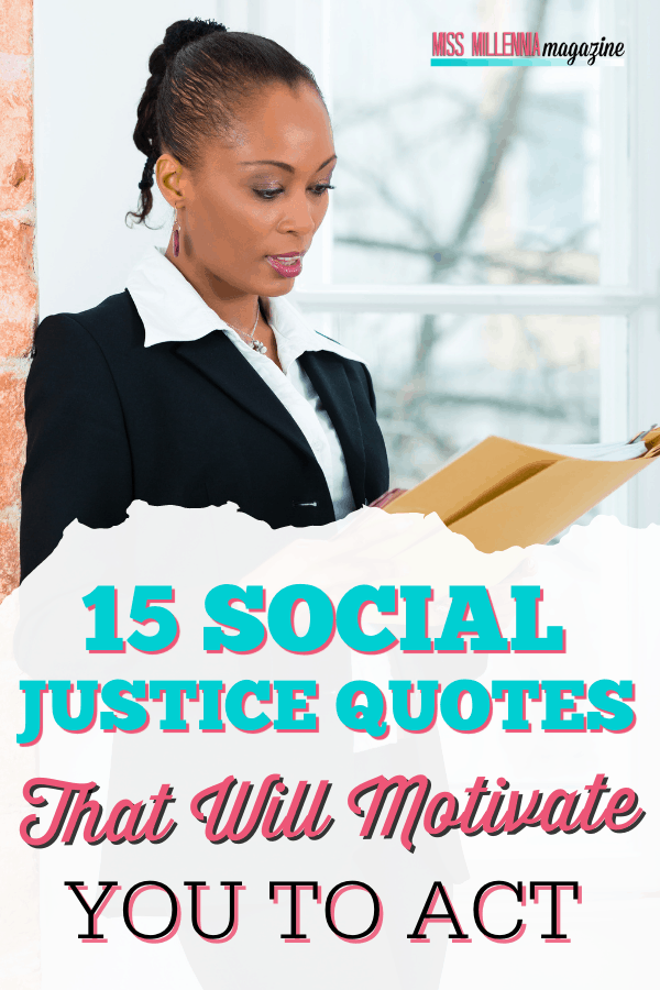15 Social Justice Quotes That Will Motivate You To Act
