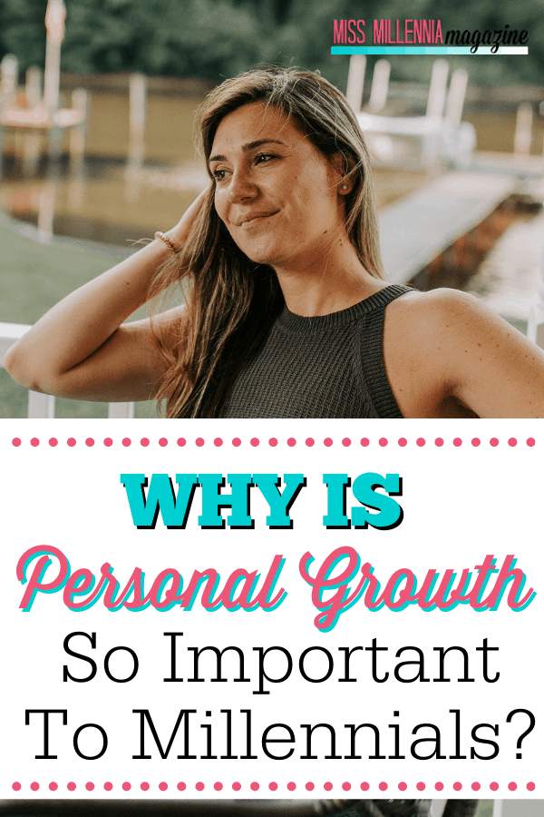 Why Is Personal Growth So Important To Millennials?