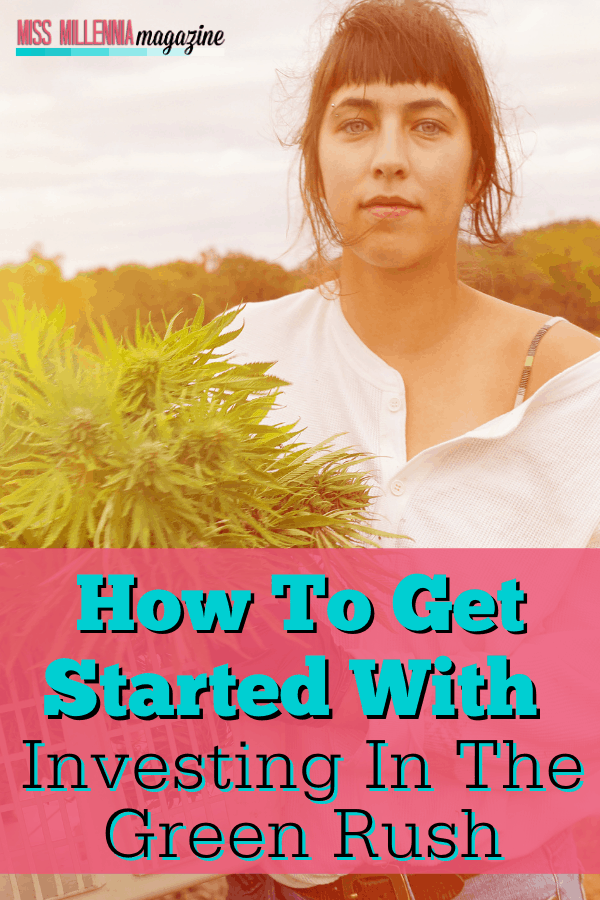 How To Get Started With Investing In The Green Rush