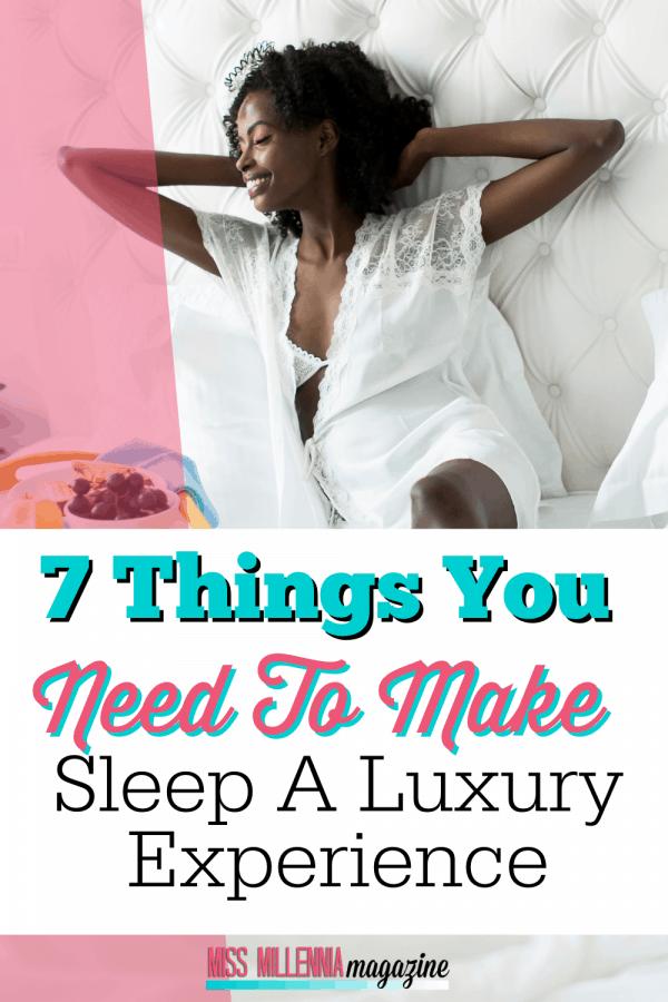 7 Things You Need To Make Sleep A Luxury Experience