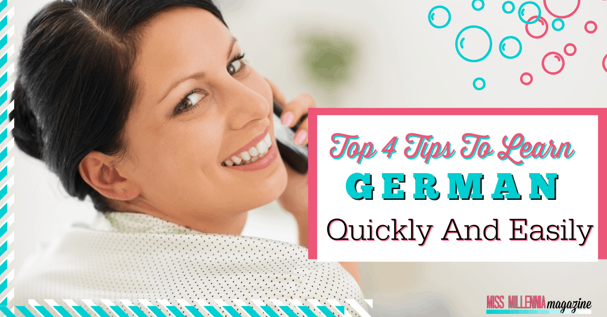 Top 4 Tips To Learn German Quickly And Easily