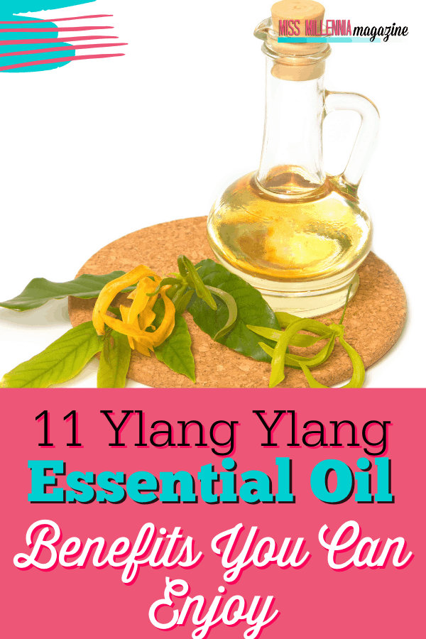 11 Ylang Ylang Essential Oil Benefits You Can Enjoy