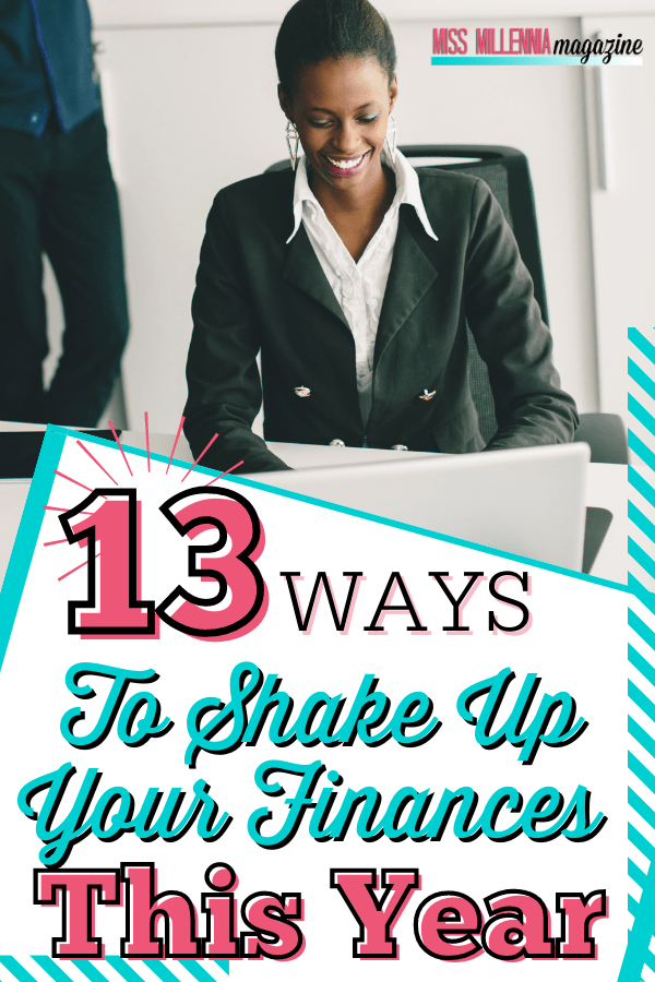 13 Ways To Shake Up Your Finances This Year