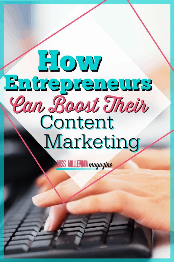 How Entrepreneurs Can Boost Their Content Marketing