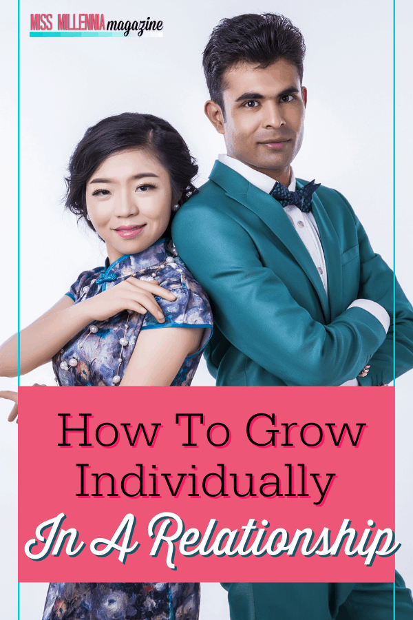 How To Grow Individually In A Relationship