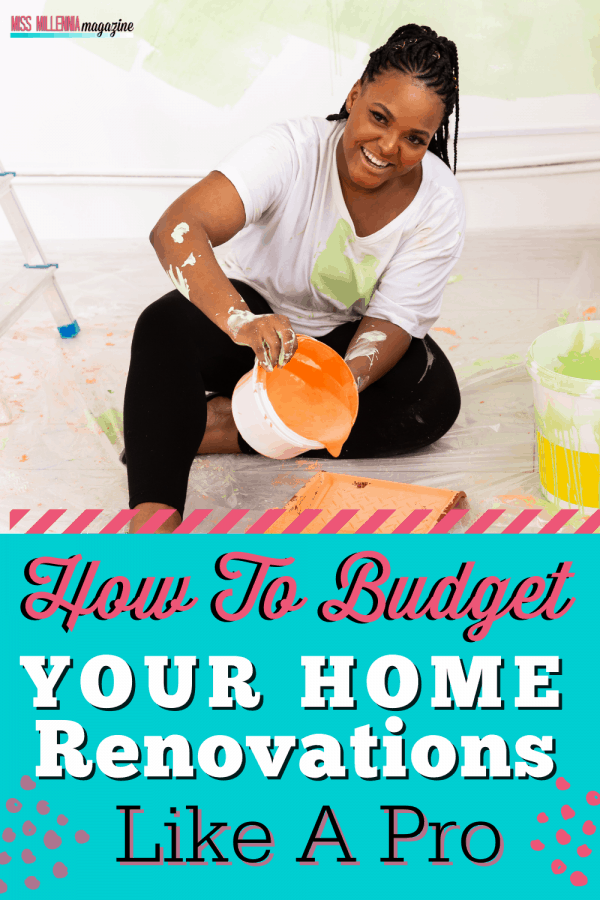 How To Budget Your Home Renovations Like A Pro