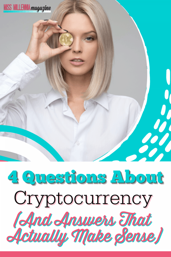 4 Questions About Cryptocurrency And Answers That Actually Make Sense