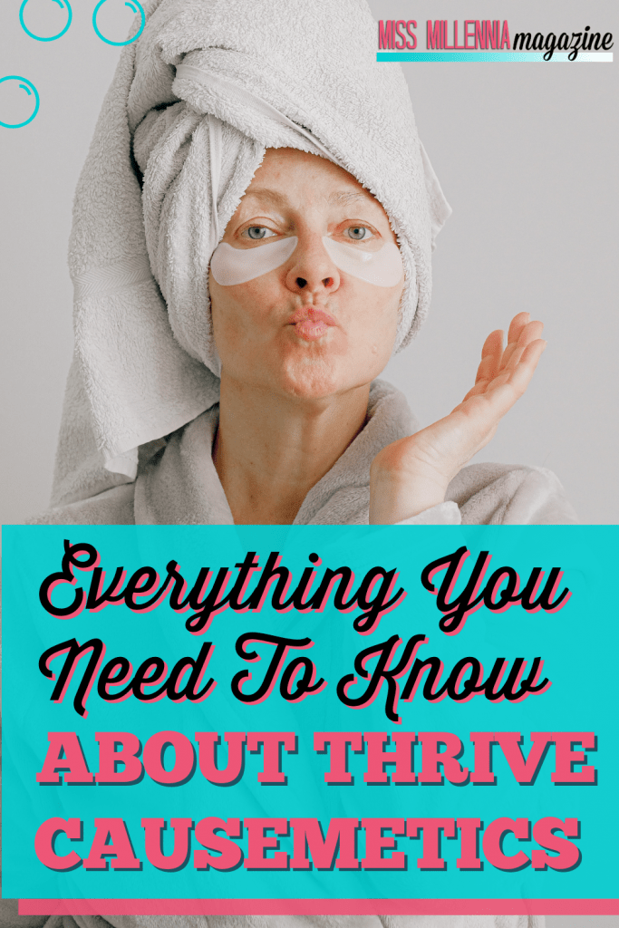 Everything You Need To Know About Thrive Causemetics