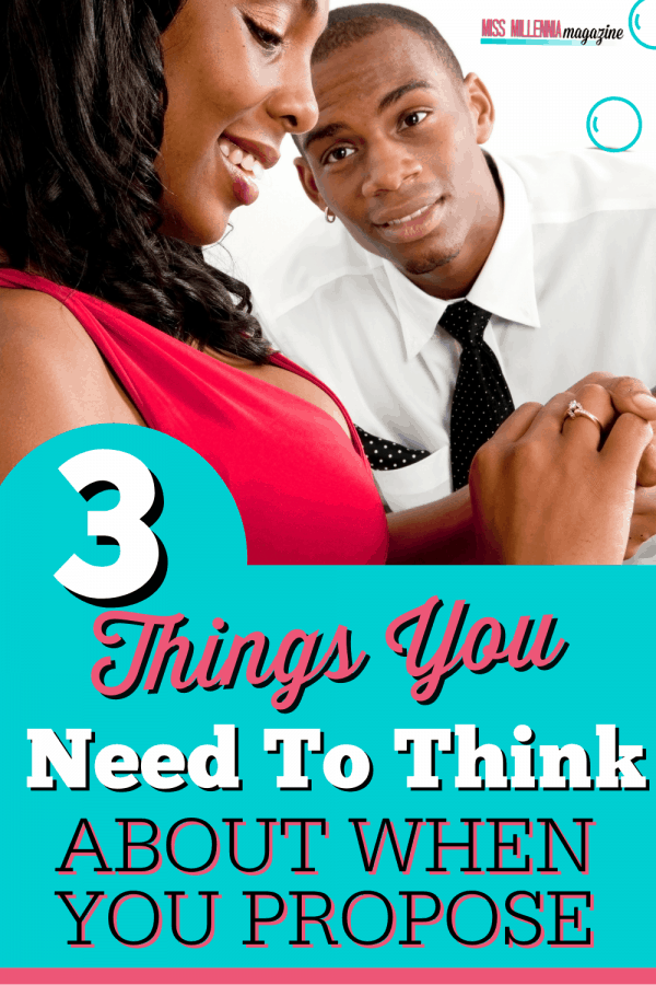 3 Things You Need To Think About When You Propose
