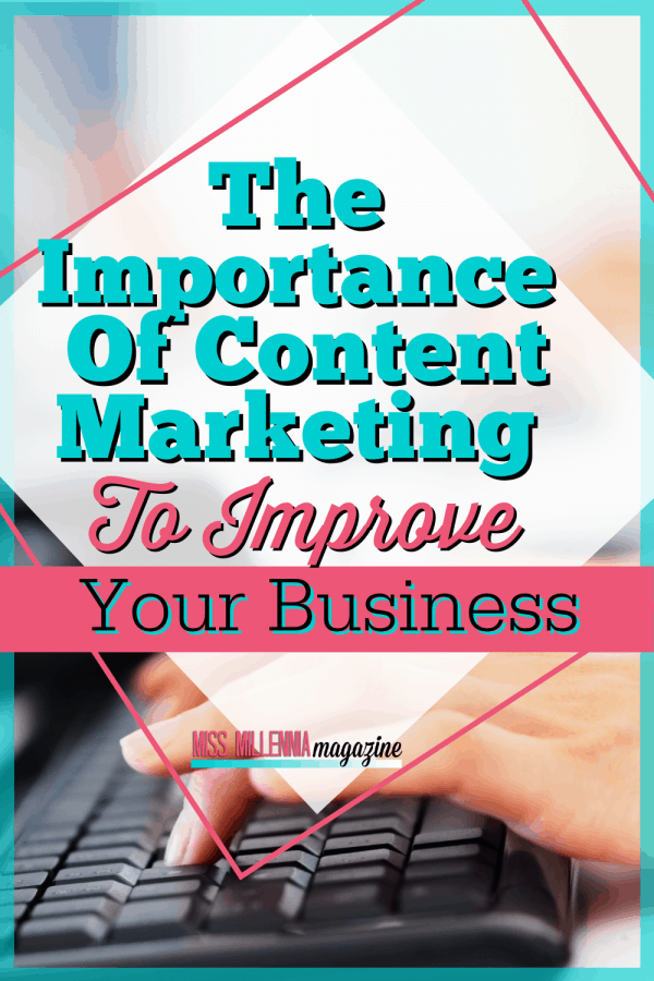 The Importance Of Content Marketing To Improve Your Business