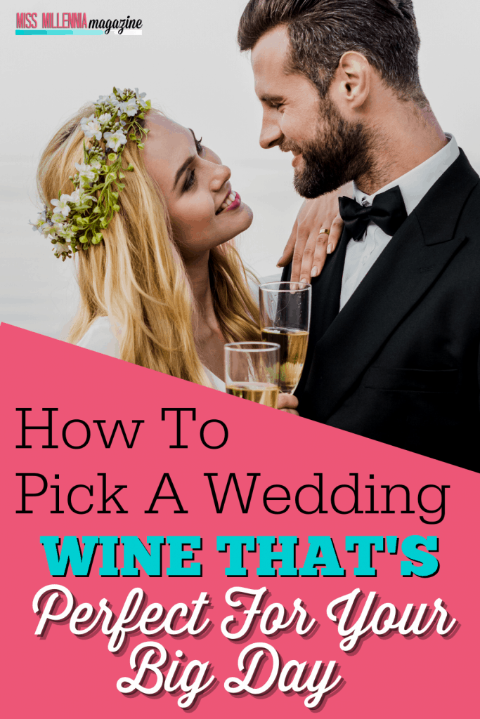 How To Pick A Wedding Wine That's Perfect For Your Big Day