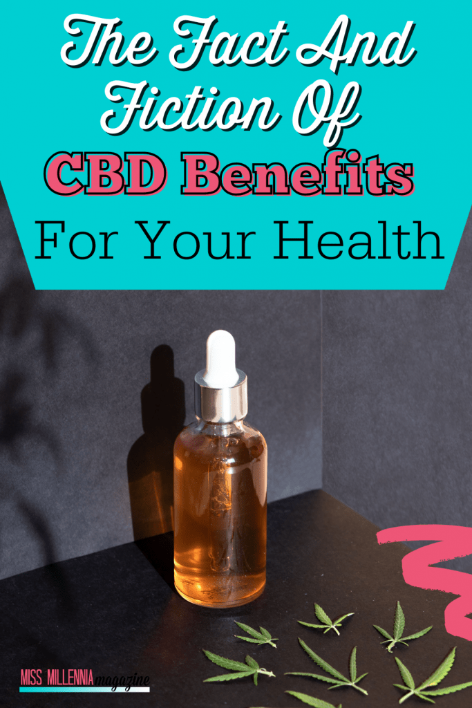 The Fact And Fiction Of CBD Benefits For Your Health