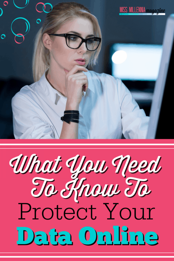 What You Need To Know To Protect Your Data Online