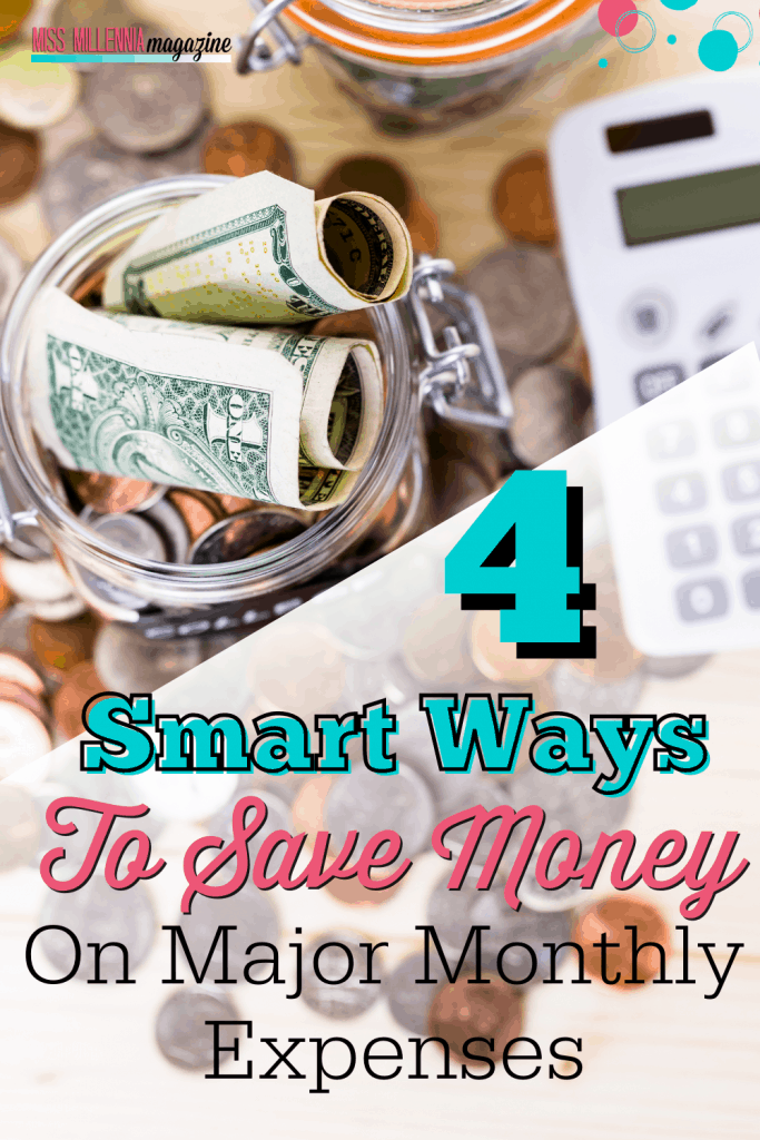 4 Smart Ways To Save Money On Major Monthly Expenses