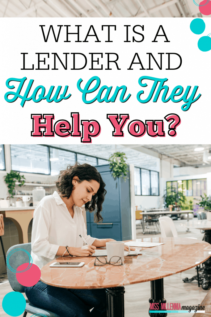 What Is A Lender And How Can They Help You?