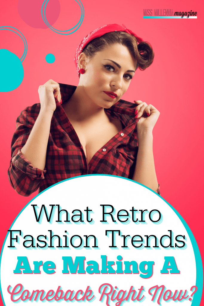 What Retro Fashion Trends Are Making A Comeback Right Now?