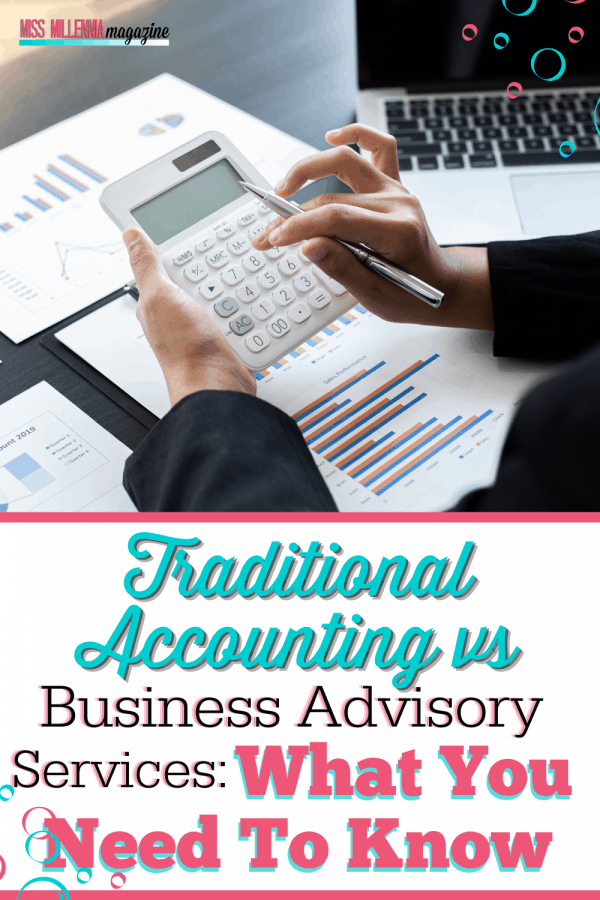 Traditional Accounting vs Business Advisory Services: What You Need To Know