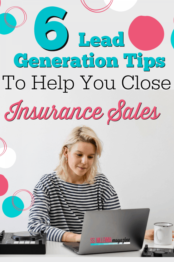 6 Lead Generation Tips To Help You Close Insurance Sales