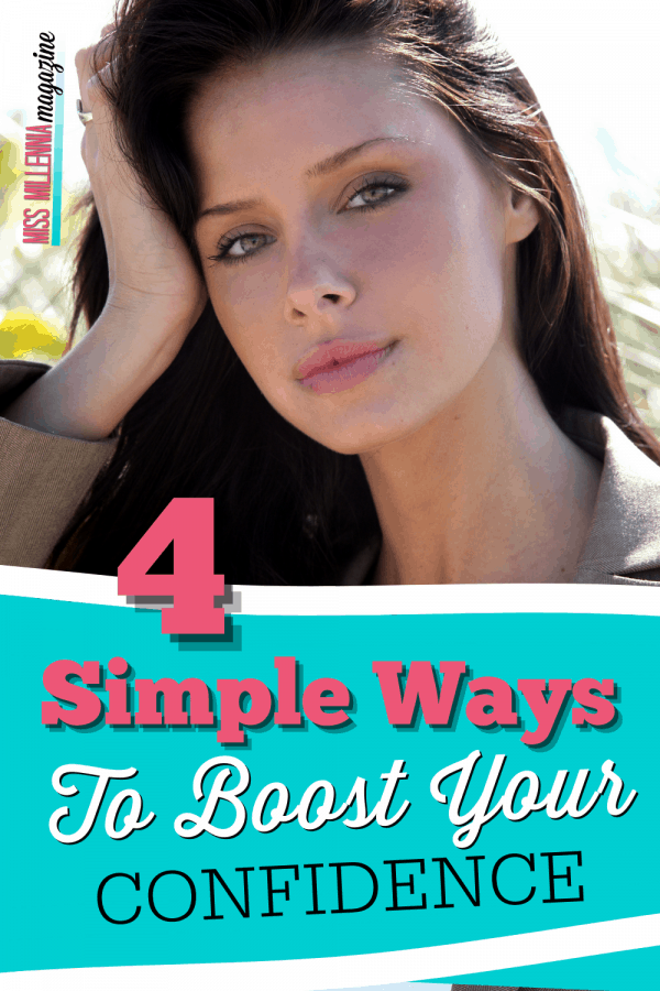 4 Simple Ways To Boost Your Confidence