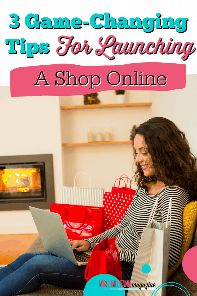 3 Game-Changing Tips For Launching A Shop Online